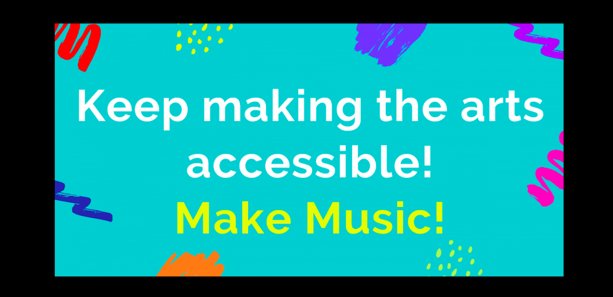 keep making the arts accessible!