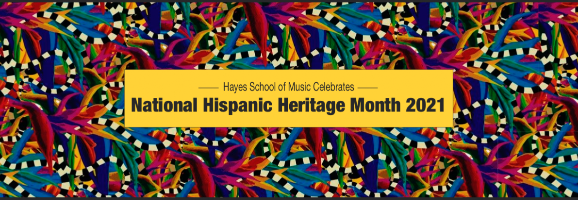 Hayes School of Music Celebrates National Hispanic Heritage Month, 2021