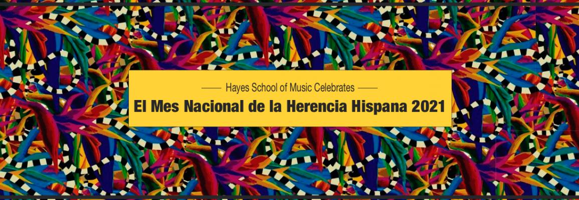 La Facultad de Música Hayes está celebrando el Mes Nacional de la Herencia Hispana, 2021