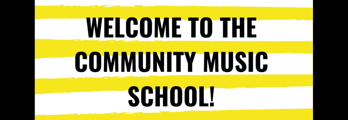 Welcome to the Community Music School